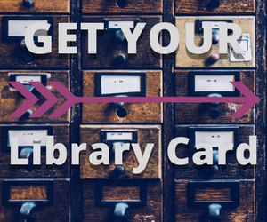 get your library card