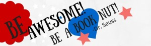 Be Awesome! Be a Book Nut! quote from Dr. Seuss